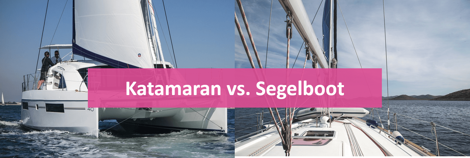 Yacht chartern Katamaran versus Segelboot